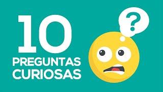 10 Respuestas a preguntas curiosas