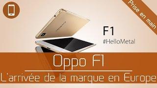 Prise en main : Oppo F1 - l'arrivée de la marque en Europe
