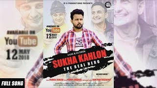 Sukha Kahlon | Official Song | Jass Kaushik | Latest Punjabi Songs 2018