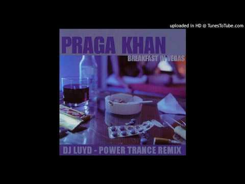 PRAGA KHAN - Breakfast in Vegas / DJ LUYD Power Trance remix