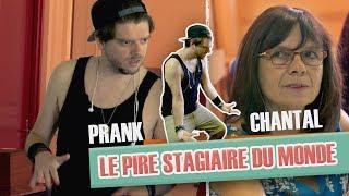[Version INTEGRALE #6] Pranque Le pire stagiaire : avec Chantal