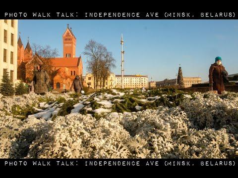 Photo Walk Talk: Independence Ave (Minsk, Belarus)