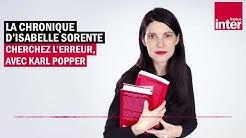 Cherchez l'erreur avec Karl Popper - La chronique d'Isabelle Sorente
