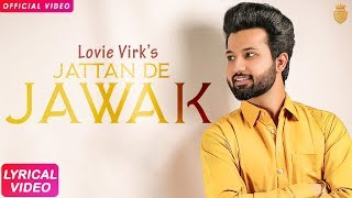 Jattan De Jawak | Lovie Virk | New Song 2018 | Silver Studios