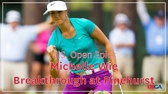 U.S. Open Epics: Michelle Wie - Breakthrough at Pinehurst