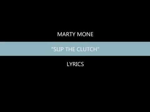 Marty Mone - Slip The Clutch (Lyrics Video)