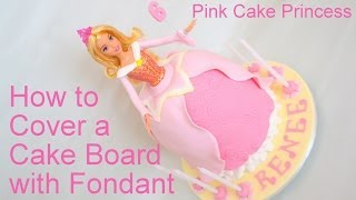 How to Cover a Cake Board with Fondant By Pink Cake Princess