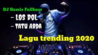 DJ LOS DOL - Vita ALvia Remix Koplo Terbaru 2020|DJ Tatu - Arda Fullbass|Trending 2020