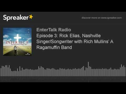Episode 3: Rick Elias, Nashville Singer/Songwriter with Rich Mullins' A Ragamuffin Band