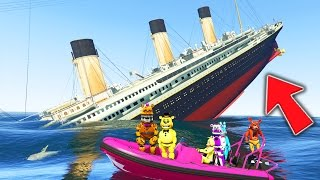 ANIMATRONICS vs SINKING TITANIC MOD! (GTA 5 Mods For Kids FNAF Funny Moments)