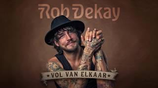 Rob Dekay - Vol Van Elkaar (Official Lyrical Video)