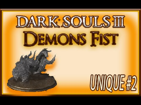 Dark Souls 3 Demon Fist Breakdown Location Info Stats Pontiff Right Eye Youtube