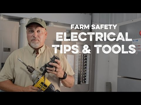 Farm Safety: Electrical Tips & Tools
