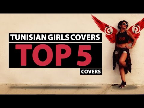 TOP 5 TUNISIAN GIRLS COVERS