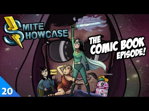SMITE Showcase - The Comic Book Episode! (Episode 20)