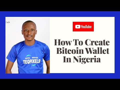 How To Create A Bitcoin Wallet In Nigeria