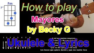 How to play Mayores Becky G  Ukulele Cover