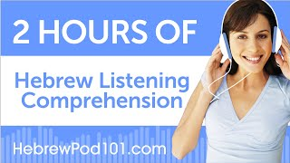 2 Hours of Hebrew Listening Comprehension