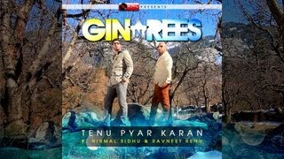 Tenu Pyar Karan  - GIN & REES ft. Nirmal Sidhu & Ravneet Renu - (OFFICIAL VIDEO)