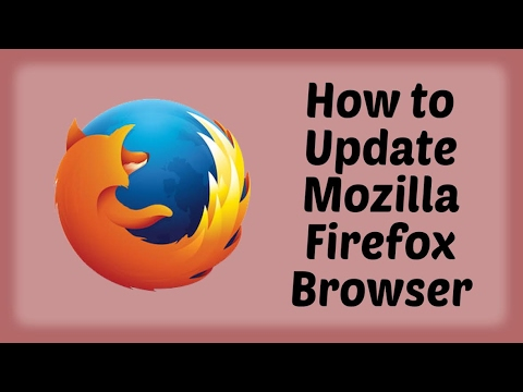 How To Update Mozilla Firefox Browser To New Version - Hindi Video
