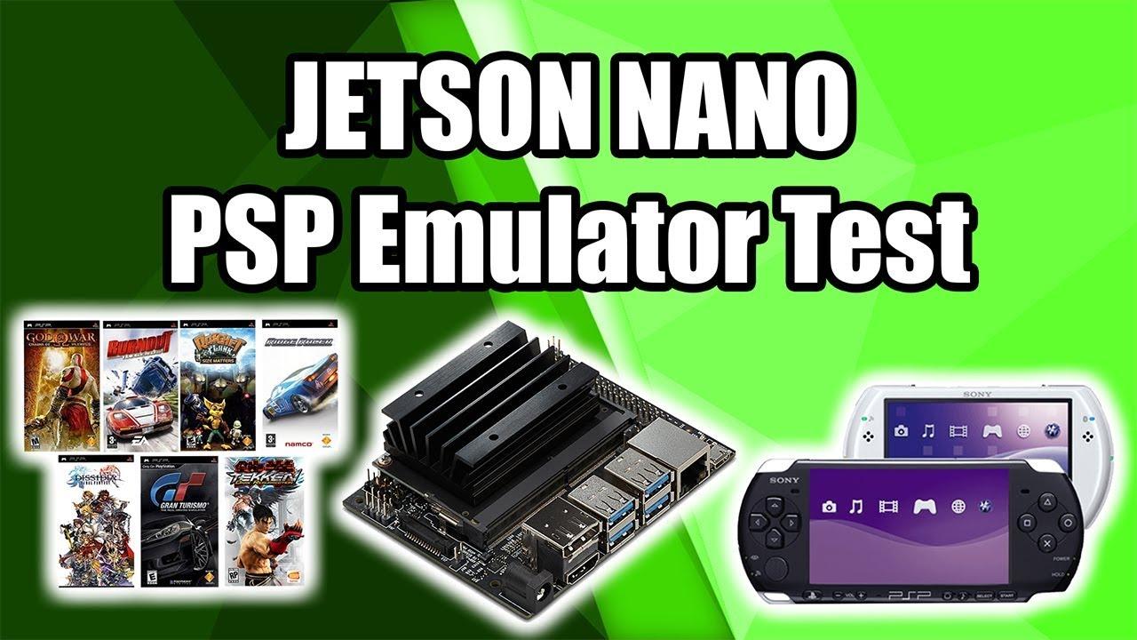 Nvidia Jetson Nano PSP Emulation Test