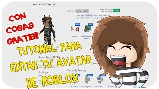 TUTORIAL HOW TO EDIT THE AVATAR IN ROBLOX FOR FREE! (FACE, HAIR AND PERSONALIZED CLOTHING) SRTALULY