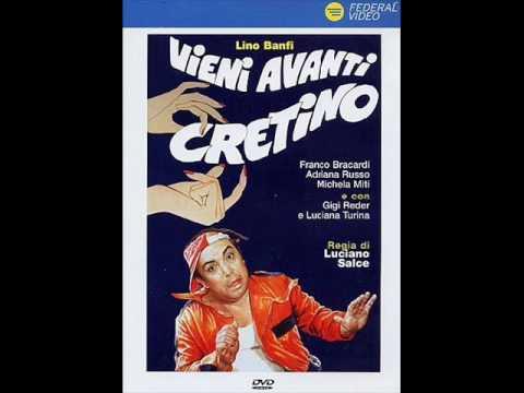 [Sigle Film - Lino Banfi]Vieni Avanti Cretino [Fine]