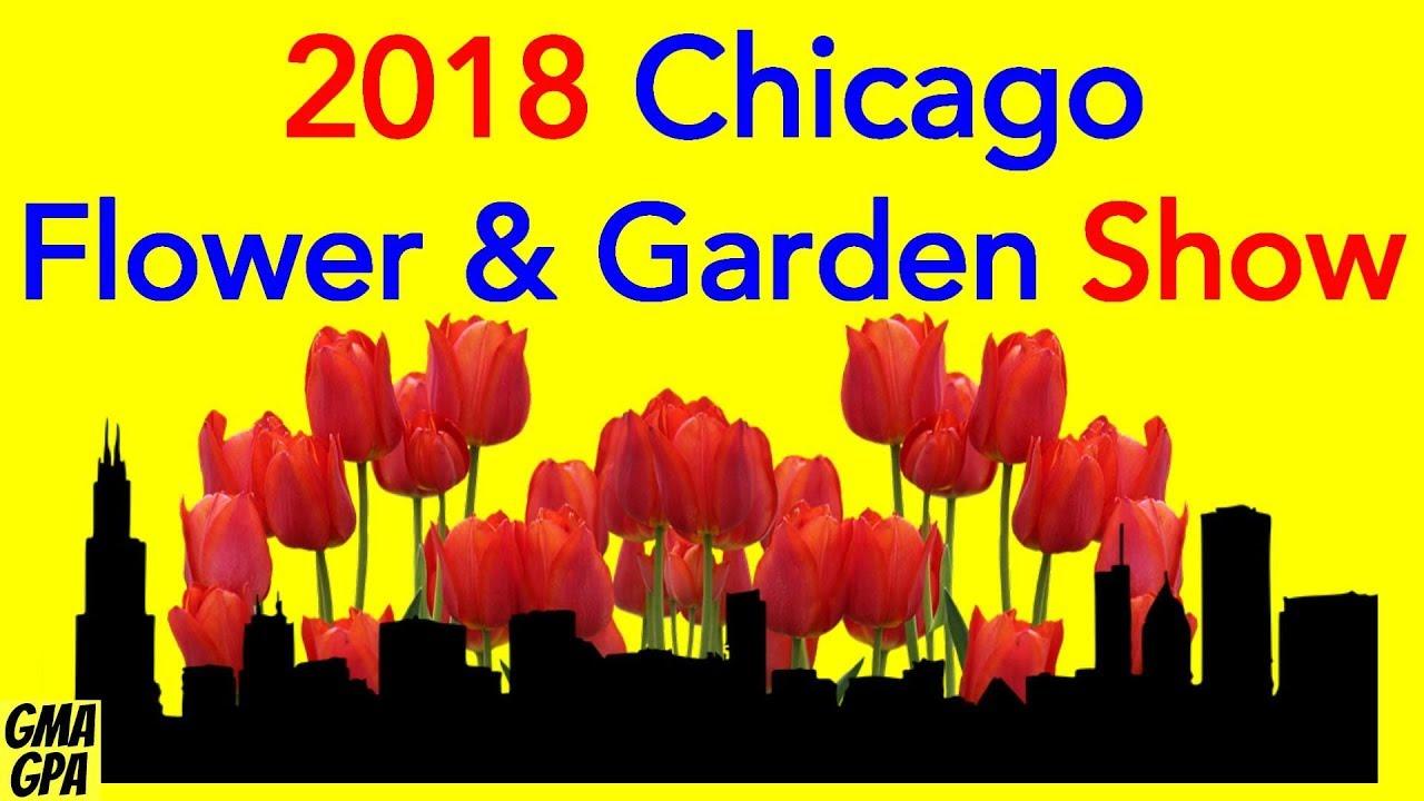 Chicago Flower Garden Show 2018 Navy Pier Gardening