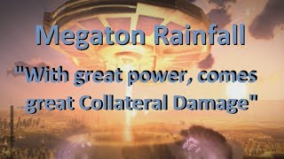 Megaton Rainfall - With Great Power Comes Great Collateral Damage