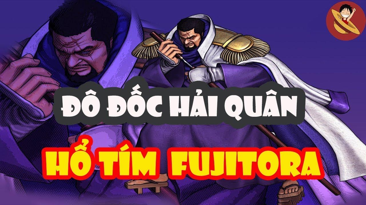 Đô Đốc Hải Quân - Hổ Tím FUJITORA - One Piece - YouTube