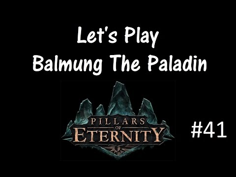 Let's Play Pillars of Eternity Part 41 [Durance & The Dozens]