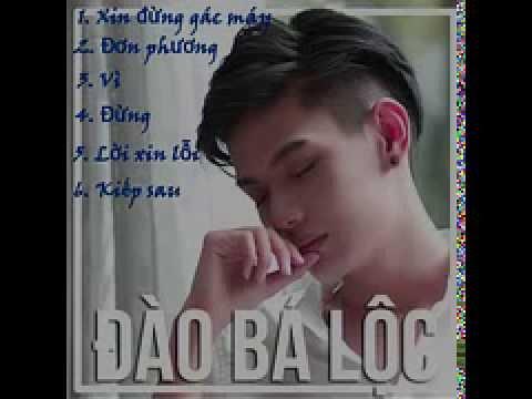 Những bài hát hay của Đào Bá Lộc - Xin đừng gác máy