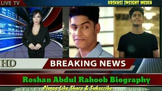 American Media Talk About Actor Roshan Abdul Rahoof Biography | Girlfriend | Age | Income