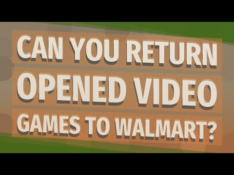 Can You Return Opened Video Games To Walmart?