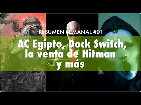 NOTICIAS DE LA SEMANA #01: AC Egipto, Dock Switch, la venta de Hitman, y más