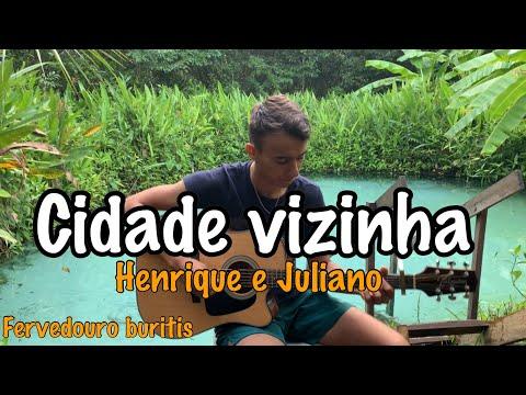 Cidade Vizinha - Henrique e Juliano - Cover Dalmi Junior