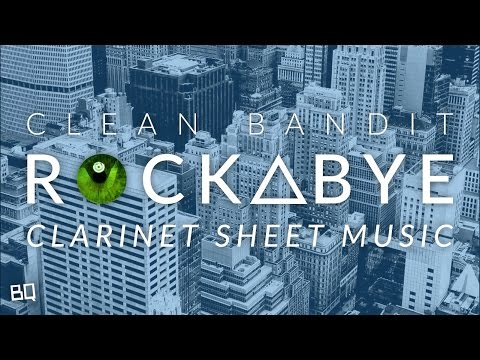 Rockabye - Clean Bandit (Clarinet Sheet Music)