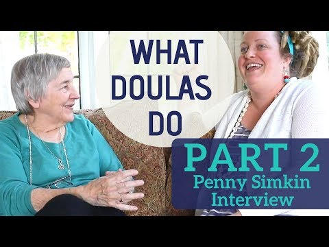 Penny Simkin Interview Part 2: What Doulas Really Do, Childbirth Education, Delayed Cord Clamping