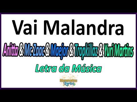 Anitta & Mc Zaac & Maejor & Tropkillaz & Dj Yuri Martins - Vai Malandra - Letra