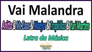 Baixar Anitta & Mc Zaac & Maejor & Tropkillaz & Dj Yuri Martins - Vai Malandra - Letra