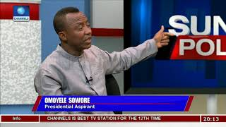 Sowore Explains How He Plans To Win 2019 Presidential Election Politics Today