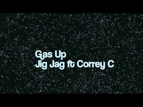 Gas Up - Jig Jag ft Correy C