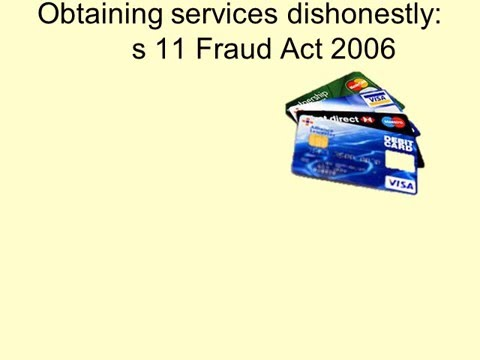 Obtaining services dishonestly s.11 Fraud Act 2006