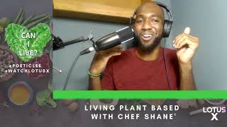 Can I Live? Plant Based Living with Chef Shane'