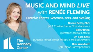 "Music and Mind LIVE with Renée Fleming, Ep. 10 - ""Creative Forces: Veterans, Arts, and Healing"""