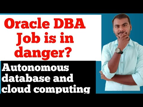 Oracle DBA Jobs Will Die In Future ? Autonomous Database And Cloud Computing
