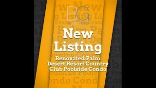 New Listing: Remodeled Palm Desert Resort Country Club Poolside Condo