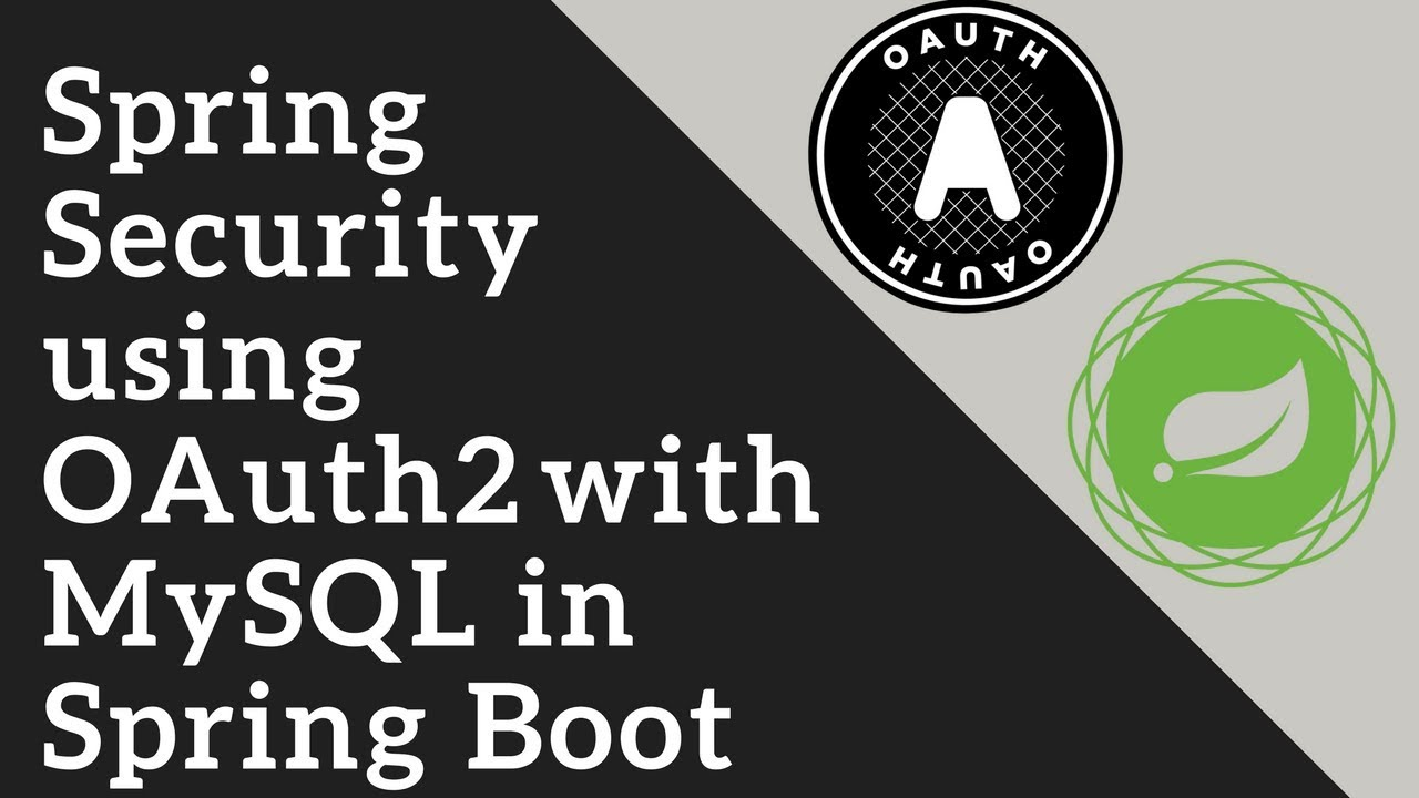 Spring Security using OAuth2 with MySQL Database in Spring Boot | Tech  Primers