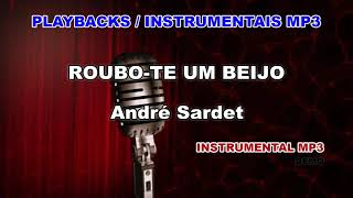 ♬ Playback / Instrumental Mp3 - ROUBO-TE UM BEIJO - André Sardet
