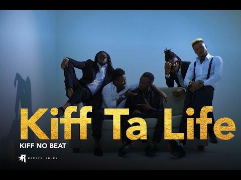 kiff no beat kiff ta life a la demande des fans